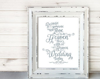 Wedding Sign Signage Instant Printable //  Because someone we love is in heaven today... //  Remembrance sign //  BLUE ON WHITE  //  11x14