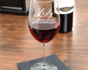 Will You Be My Bridesmaid Personalized Engraved 18 OZ Wine Glass (MIC-JM7460894-M-WG18OZ)