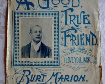 Antique sheet music A Good True Friend or I LOVE YOU JACK from 1895 words and music by Burt Marion Gagel Brothers publishers New York