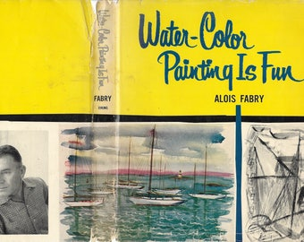 Water-Color Painting is Fun by Alois Fabry, 1960.