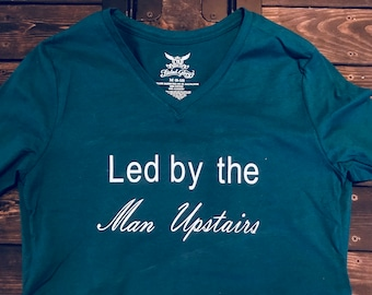 Led by the man upstairs tshirt