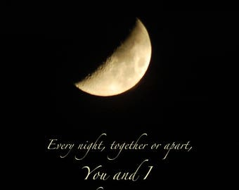 You and I, Moon photo quote, night sky print with quotation, gold half moon, friendship quote, missing you, the same moon quotation