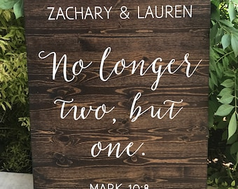 No longer two but one - Mark 10:8 - Custom Wedding Date and Names, Rustic Wood Wedding Sign - Sophia Collection