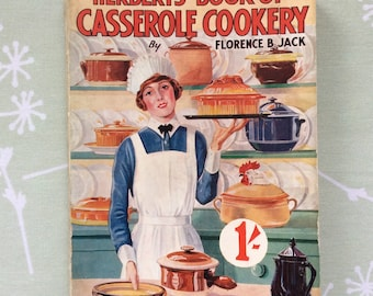 1920s Herbert's Book of Casserole Cookery by Florence B Jack - Vintage Cookbook - Illustrated Cookery Book - Herbert's Bon Ton Casseroles