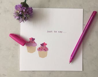 Just to Say Cupcakes Card
