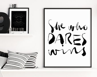 She Who Dares Wins, Quote Wall Art, Inspirational Quote, Typography Print, Office Art Print, Office Decor, Entrepreneur Gift, Black & White