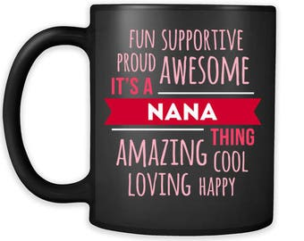 Mother's Day Gift Fun supportive proud awesome amazing cool loving happy it's a nana thing Gift Ideas for Grandma Birthday Mug 11oz Black