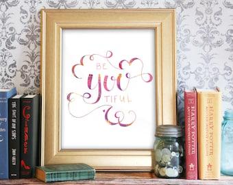 Inspirational Print, Inspirational Quote, Motivational Print, Motivational Quote, Print At Home, Printable Art: beYOUtiful