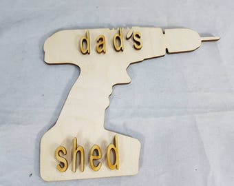 Birchwood natural colour noverty workman tool drill sign plaque. wooden laser cut words dad's or mum's shed gift present.
