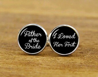Father Of The Bride Cuff links, I Loved Her First, Custom Name And Date, Wedding Cuff Links, Custom Round Or Square Cufflink & Tie ClipS