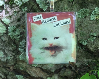 Cats Against Cat Calls Feminist Cat Glass Tile Pendant