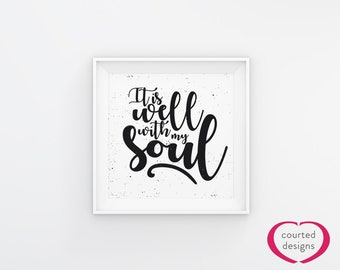 Instant Download: It Is Well With My Soul Print