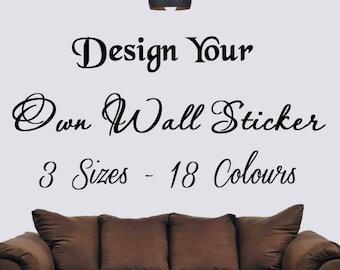 personalised Wall Sticker, Design Your Own Wallart / Quote / Decal - your wall stickers
