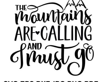 The mountains are calling and i must go SVG file - printable and cut design SVG, eps, dxf, png, jpeg, pdf
