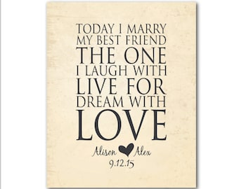 Today I marry my best friend the one I laugh with live for dream with love - Personalized Typography Art PRINT - Unique gift for couple