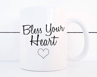 Bless Your Heart Ceramic 11 ounce Coffee Mug