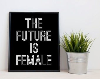 The Future is Female 8x10 Instant Download Printable Digital Art Print