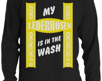 My Lederhosen Is In The Wash Oktoberfest Funny Long Sleeve T-Shirt