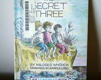The Secret Three by Mildred Myrick Drawings by Arnold Lobel An I Can Read Book 1963