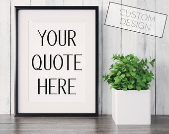 Custom Quote Print,  Favorite Quote, Personalized Print, Custom Wall Art, Custom Quote Print,  Digital Download, Printable Art