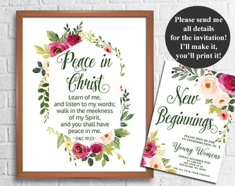 LDS Young Women Mutual Theme 2018, Peace in Christ, D&C 19:23, 8x10'' + 16x20'' Signs and 5x7'' New Beginnings LDS Young Women Invitation