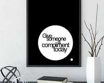 Give someone a compliment today | Wall decor |digital prints | quote prints | printable wall art | downloadable prints | art prints | prints