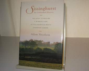 Sissinghurst. An Unfinished History. By Adam Nicolson.