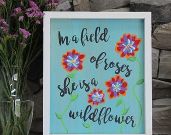 In A Field of Roses She is A Wildflower | Custom Wood Sign | Nursery Sign | Baby Room Sign | Girls Room Art | Girls Room Picture | Handmade