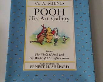 AA Milne Pooh His Art Gallery From The World of Pooh and The World of Christopher Robin Watercolors by Ernest H Shepard.