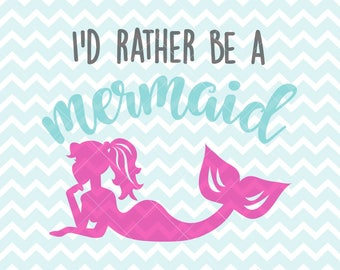 I'd Rather Be A Mermaid SVG & Png, Mermaid svg, Mermaid Clipart, Commercial Use svg, Mermaid Print