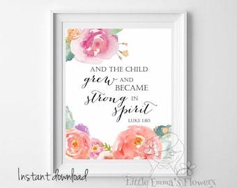 Luke 1 80 Nursery Bible verse And the child grew print Scripture print Christian Print wall art decor nursery wall print watercolor ID26-26