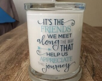 Soy Wax Candle with Friendship quote on the jar.