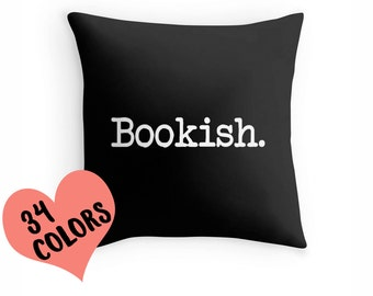 Bookish Pillow, Book Pillow, Book Quote, Book Worm Pillow, Book Lover Quote, Book Pillow Cover, Reading Quote, Reader Print, Read Pillow