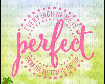 Every Inch of Me is Perfect From the Bottom to the Top Digital Cut File Clipart High Quality 300 dpi Jpeg Png SVG EPS DXF Instant Download