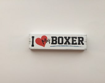 I Love My Boxer Rustic Wooden Block (6 Inches)
