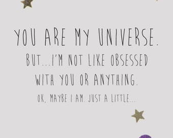 You're my Universe card