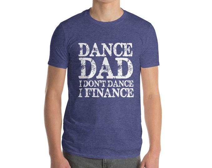 Dance Dad I Don't Dance I Finance Short-Sleeve T-Shirt