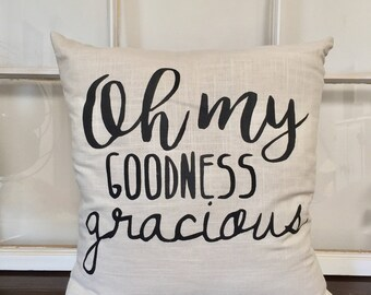 Oh My Goodness Gracious Pillow