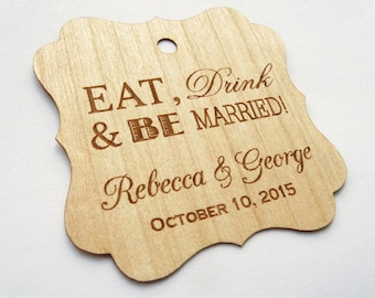 Eat Drink and Be Married tags, Favor Tags, Wood Tags, Rustic Wedding Decor, Rustic Decor, Gift Tags, Rustic Favor Tags, Wooden Tags