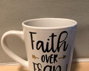 Faith over Fear customized Coffee Mug