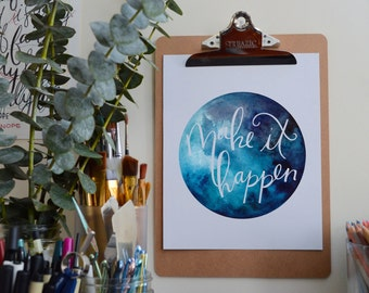 Watercolor Quote- Make it Happen -HAND-LETTERED QUOTE