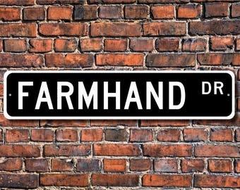 Farmhand, Farmhand Gift, Farmhand sign, Gift for Farmhand, Farm worker, Farm helper, Custom Street Sign, Quality Metal Sign