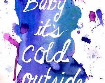 "Print of Original Watercolor Painting, Titled: ""Baby It's Cold Outside"" by Jessica Buhman 8 x 10 Blue Purple Pink Winter Holiday Quote"