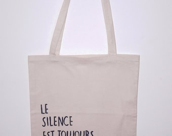 """Tote bag """"Le silence est toujours un message"""" / The silence is always a message / sentence / phrase"""