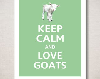 Keep Calm and LOVE GOATS Typography Animal Art Print