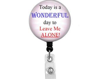 Leave Me Alone - Badge Reel Retractable ID Badge Holder