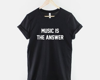 Music Is The Answer Slogan T-Shirt