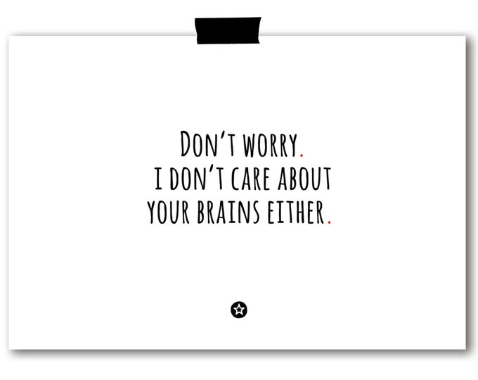 Card I Don't Worry About Your Brains Either