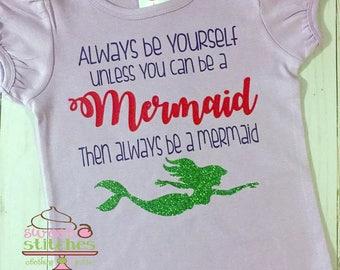 Always be a Mermaid Girl's shirt