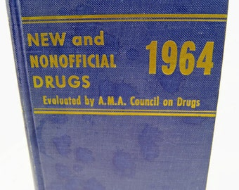 1964 New and Nonofficial Drugs Evaluated by A.M.A. Council on Drugs by J.B. Lippincott Company
